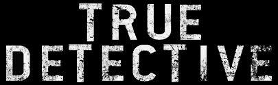 True Detective/トゥルーディテクティブ
