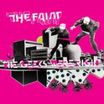 The Geeks Were Right – The Faint