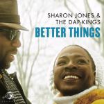 Better Things – Sharon Jones & The Dap-Kings