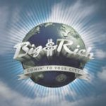 Comin' to Your City – Big & Rich