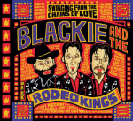 Swinging from the Chains of Love – Blackie & The Rodeo Kings