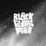 Sort Me Out – Black Pistol Fire